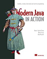 Modern Java in Action: Lambdas, streams, functional and reactive programming by Raoul-Gabriel Urma, Manning Publications
