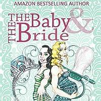 The Baby & the Bride (The Debt & the Doormat Book 2)