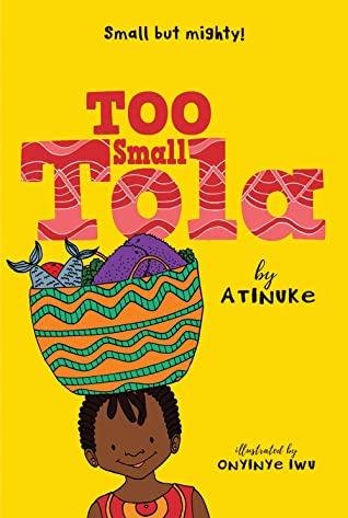Too Small Tola by Atinuke