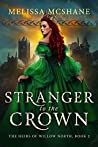 Stranger to the Crown (The Heirs of Willow North, #2)