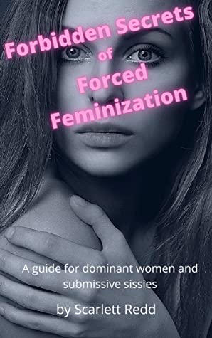 Feminization forces Forced feminization.