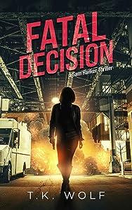 Fatal Decision: A Sam Harker Thriller