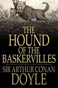 The Hound of the Baskerville (Annotated) (Sherlock Holmes Book 5)