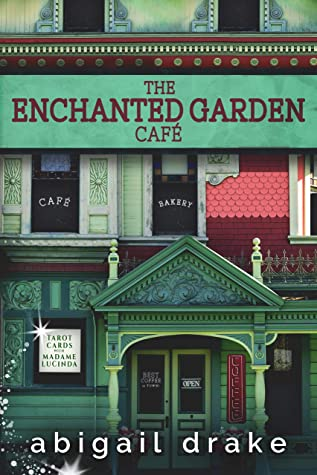 The Enchanted Garden Cafe By Abigail Drake