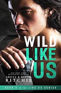 Wild Like Us (Like Us, #8)