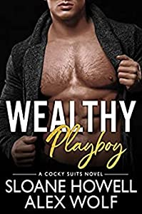 Wealthy Playboy (Cocky Suits Chicago, #7)