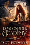 Dragonrider Academy: Episode 3 (Dragonrider Academy, #3)