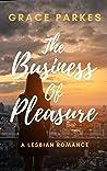 The Business Of Pleasure: A Lesbian Romance