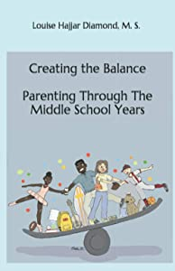 Creating the Balance: Parenting Through the Middle School Years