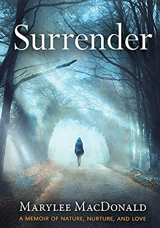Surrender: A Memoir of Nature, Nurture, and Love