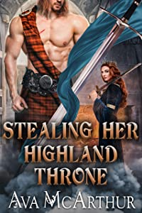 Stealing her Highland Throne: A Scottish Medieval Historical Romance