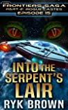 Into the Serpent's Lair (The Frontiers Saga: Part 2: Rogue Castes, #15)