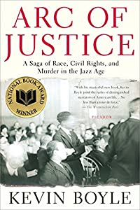 Arc of Justice: A Saga of Race, Civil Rights, and Murder in the Jazz Age by Kevin Boyle, Holt Paperbacks