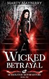 Wicked Betrayal (Darkwater Reformatory, #1)