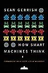 How Smart Machines Think (The MIT Press) by Sean Gerrish, The MIT Press