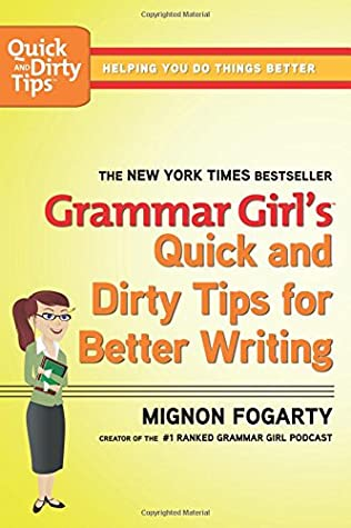 Grammar Girl's Quick and Dirty Tips for Better Writing (Quick & Dirty Tips) by Mignon Fogarty, St. Martin's Griffin