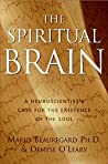 The Spiritual Brain: A Neuroscientist's Case for the Existence of the Soul by Mario Beauregard, HarperOne
