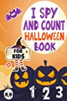 I Spy And Count Halloween Book for Kids Ages 2-5: A Fun Activity Learn the Alphabet from A to Z Guessing and Counting Game For Preschooler & Toddler Best Halloween Gift For Kids