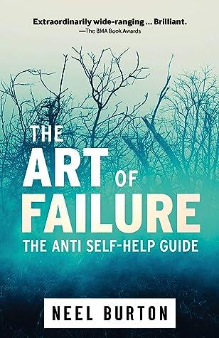 The Art of Failure: The Anti Self-Help Guide (Ataraxia Book 6)