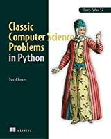 Classic Computer Science Problems in Python by David Kopec, Manning Publications