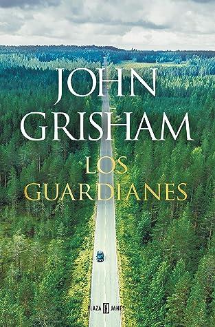 Los guardianes by John Grisham