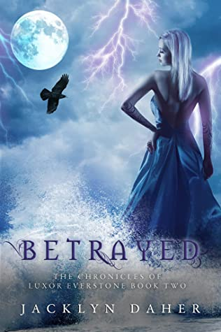 Betrayed (The Chronicles of Luxor Everstone #2)