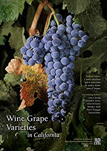 Wine Grape Varieties in California by L. Peter Christensen, UC Agriculture and Natural Resources