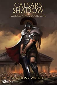 Caesar's Shadow (Gods & Kings #1)