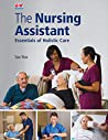 The Nursing Assistant SOFTCOVER: Essentials of Holistic Care by Sue Roe, Goodheart-Willcox