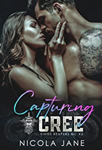 Capturing Cree (Kings Reapers MC, #2)