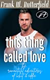 This Thing Called Love (The Romantical Adventures of Whit & Eddie #7)