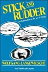 Stick and Rudder: An Explanation of the Art of Flying by Wolfgang Langewiesche, McGraw-Hill Education