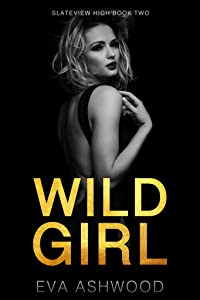 Wild Girl (Slateview High, #2)