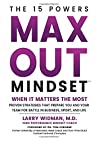 Max Out Mindset: Proven Strategies that Prepare You and Your Team for Battle in Business, Sport, and Life