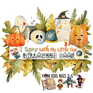 I Spy With My Little Eye Halloween Book For Kids Ages 2-5: A Guessing Game To Celebrate Mystery Season ,Dot to Dot For Little Children, Toddler, and Preschool