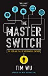The Master Switch: The Rise and Fall of Information Empires by Tim Wu, Vintage
