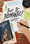 Isn't It Bromantic? (Bromance Book Club, #4)