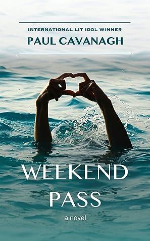 Weekend Pass by Paul Cavanagh
