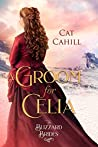 A Groom for Celia (The Blizzard Brides #3)