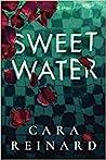 Sweet Water by Cara Reinard