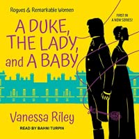 A Duke, the Lady, and a Baby (Rogues and Remarkable Women, #1)