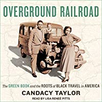 Overground Railroad: The Green Book and Roots of Black Travel in America