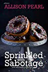 Sprinkled with Sabotage (Love and Danger in St. Claire Book 3)
