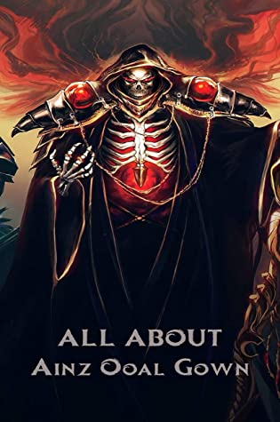 All About Ainz Ooal Gown Overlord Character By Paul Ray