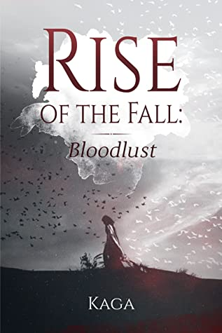 Rise of the Fall: Bloodlust (Rise of the Fall: Bloodlust)
