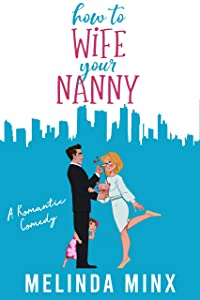 How To Wife Your Nanny