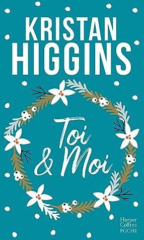 Toi et moi by Kristan Higgins