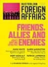 Friends, Allies and Enemies: Asia's Shifting Loyalties (Australian Foreign Affairs #10)
