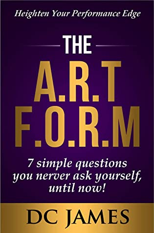 THE ARTFORM: 7 Simple Questions You Never Ask Yourself, Until Now!