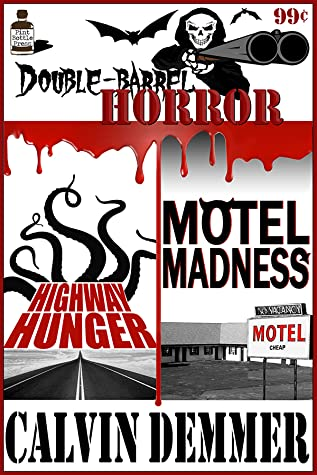 Double Barrel Horror: Highway Hunger / Motel Madness